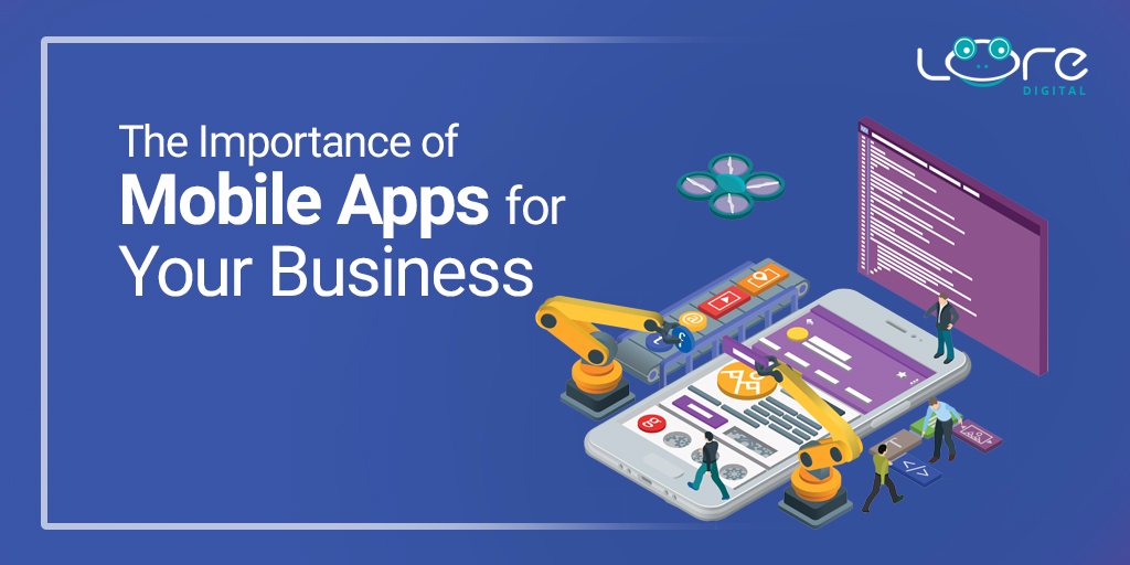 5 Reasons Why Your Business Needs A Mobile App