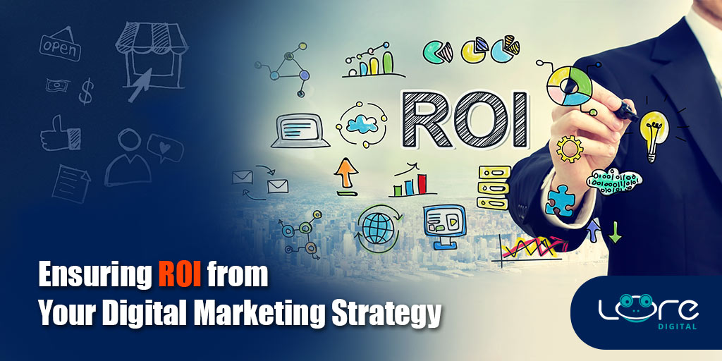 4 Effective Ways to Ensure ROI from Your Digital Marketing Strategy