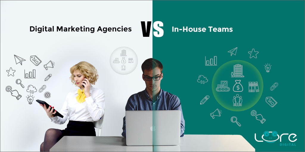 Would You Prefer Hiring a Digital Marketing Agency or an In-House Team?